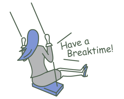 Have a Breaktime!